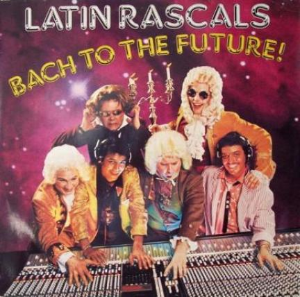 Latin Rascals, The - Bach To The Future capa