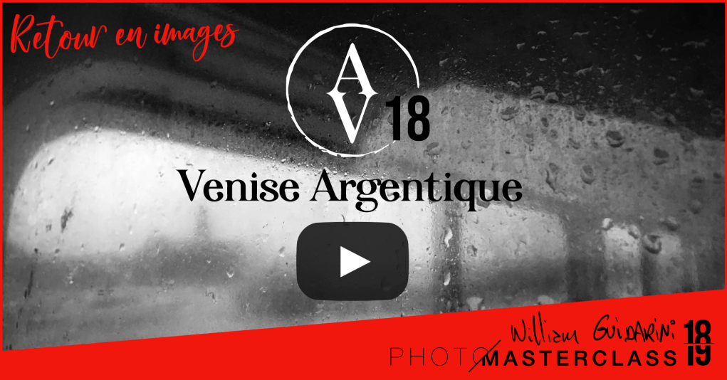 Venise Argentique Photo Masterclass