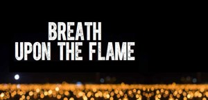 Breath upon the flame