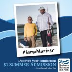 Mariners' Museum Announces $1 Admission is Back This Summer All Summer Long!