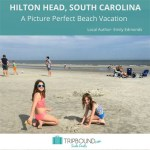 Hilton Head Island, South Carolina — An All-American Family Vacation Without the Costly Price Tag & Crowds