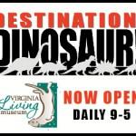 Virginia Living Museum Events – Destination Dinosaur
