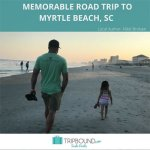 A Weekend Family Getaway in Myrtle Beach, South Carolina