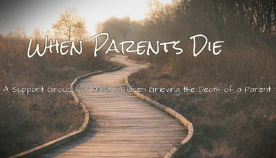 When Parents Die Support Group