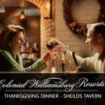 Come and Enjoy Thanksgiving Dinner at Shields Tavern at Colonial Williamsburg Resorts - Nov 28