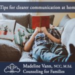 Tips for Clearer Communication at Home...