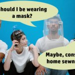 Should I be wearing a home sewn mask for COVID-19 outbreak - is it worth wearing?