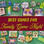 Best Games for Family Game Night for Families with Teens, Tweens, Elementary & Preschoolers