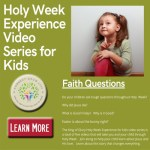 Need help answering kids' questions during Holy Week? Check out KOG's Holy Week videos for Kids!