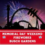 Fireworks Busch Gardens - Memorial Day Weekend