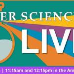 Super Science Live - Eye Opening Experiments All Summer at the Virginia Living Museum!