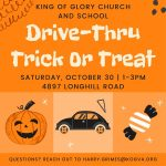 Drive-Thru Trick or Treating at King of Glory on Halloween Sat., Oct 30, 2021- 1 pm - 3 pm