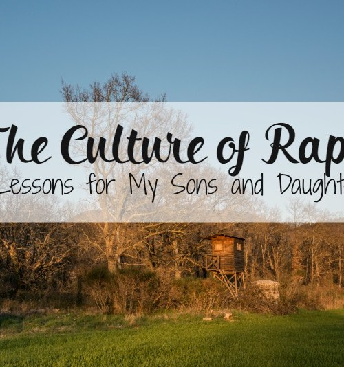 The Culture of Rape: Lessons for My Sons and Daughter