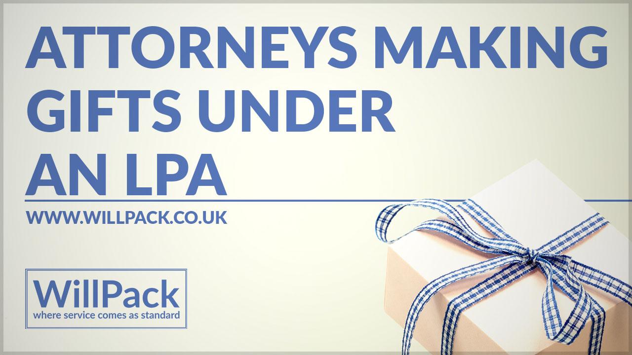 Attorneys making gifts under an LPA