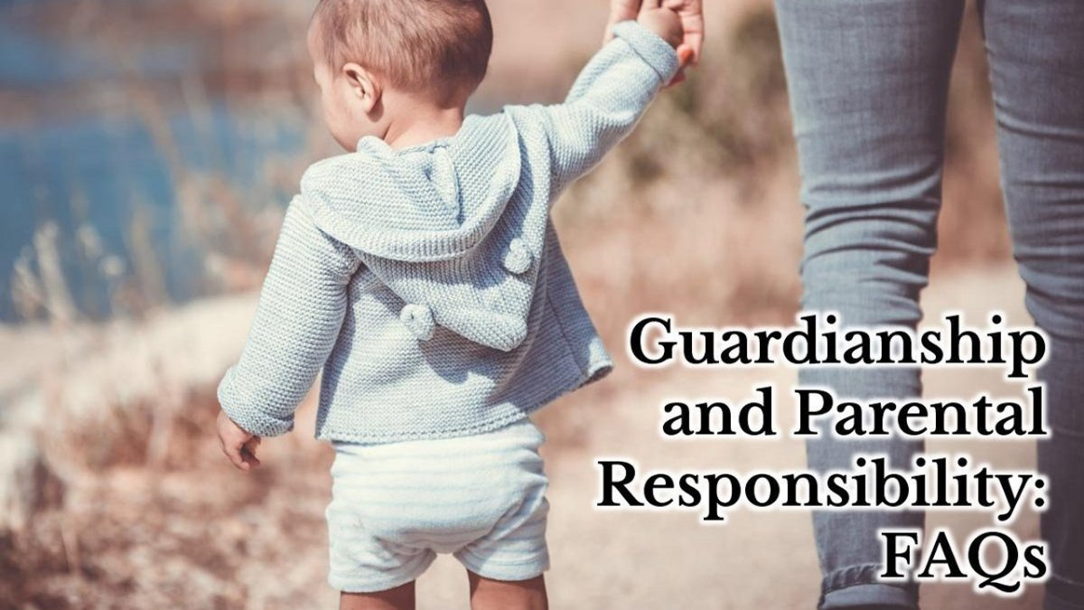 Guardianship and Parental Responsibility