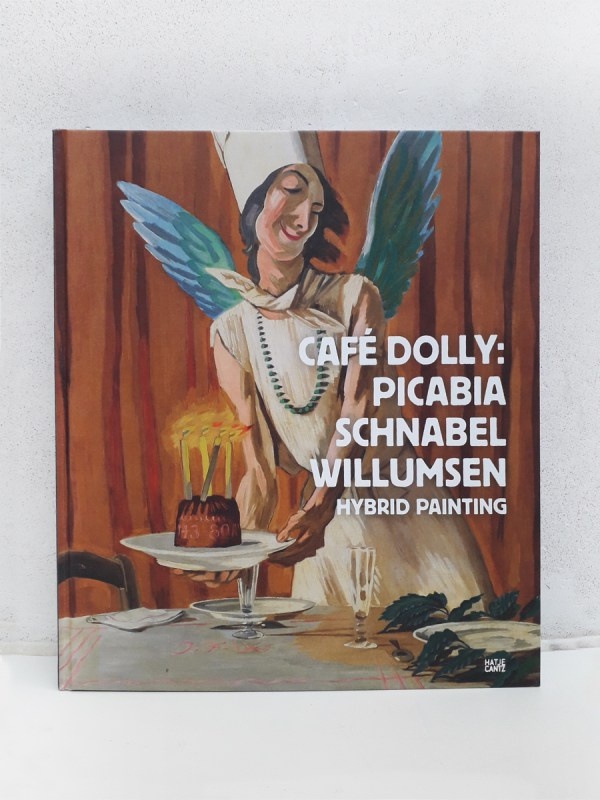 Cafe Dolly Picabia Schnabel Books about Willumsen English