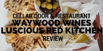 Waywood Wines Luscious Red cellar door restaurant review