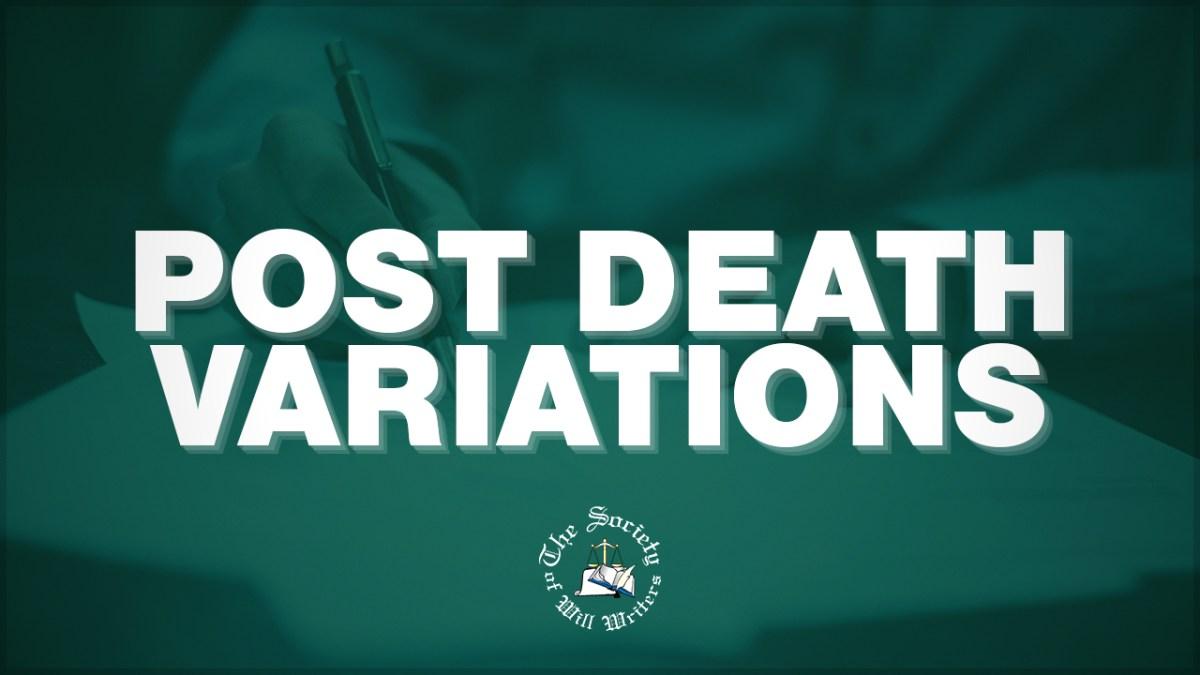 https://i2.wp.com/www.willwriters.com/wp-content/uploads/2017/11/Post-Death-Variations.jpg?fit=1200%2C675&ssl=1