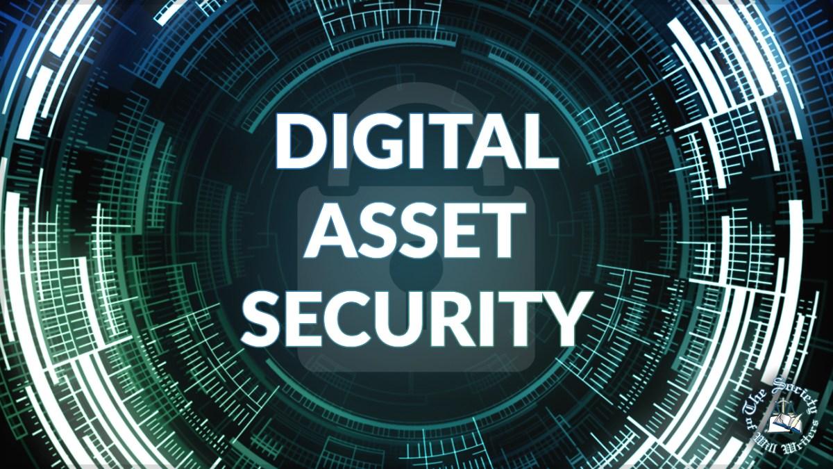 https://i2.wp.com/www.willwriters.com/wp-content/uploads/2018/01/Digital-Asset-Security.jpg?fit=1200%2C675&ssl=1