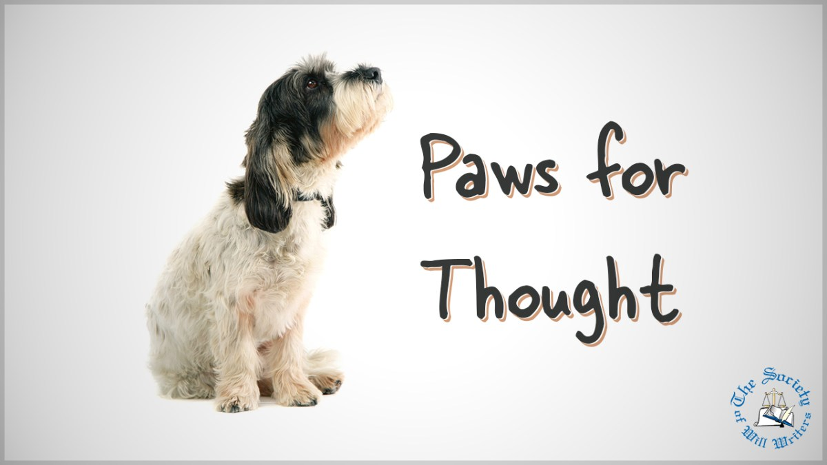 https://i2.wp.com/www.willwriters.com/wp-content/uploads/2018/05/Paws-for-Thought.jpg?fit=1200%2C675&ssl=1