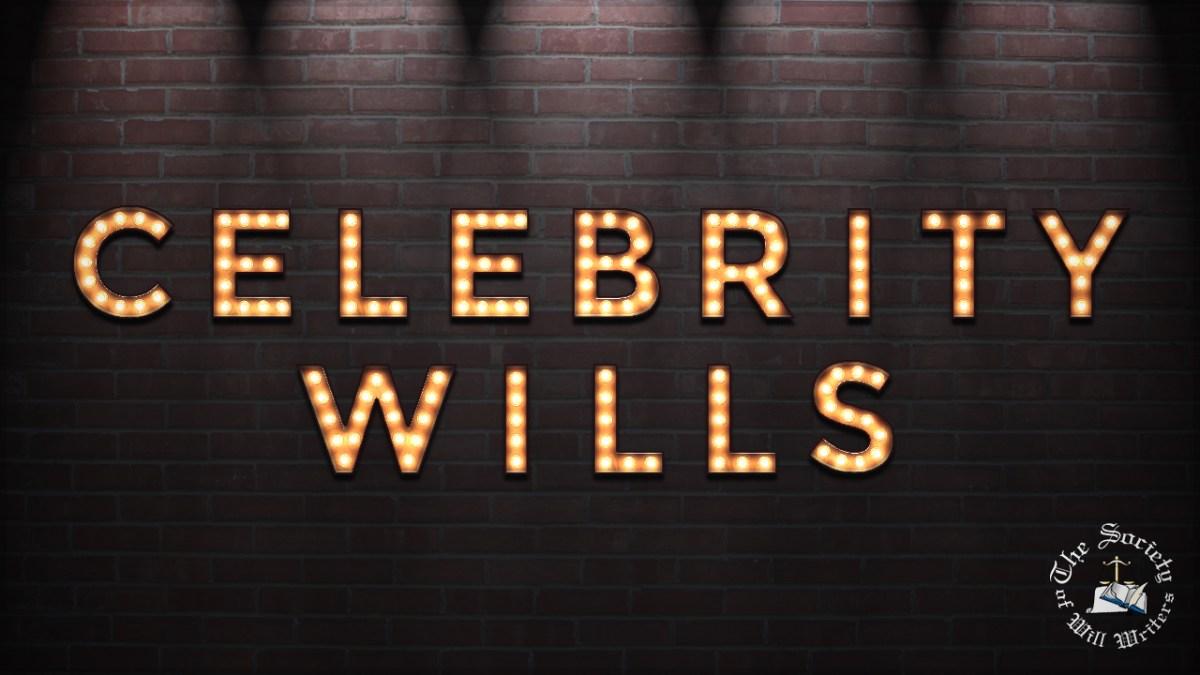 https://i2.wp.com/www.willwriters.com/wp-content/uploads/2018/07/Celebrity-Wills.jpg?fit=1200%2C675&ssl=1