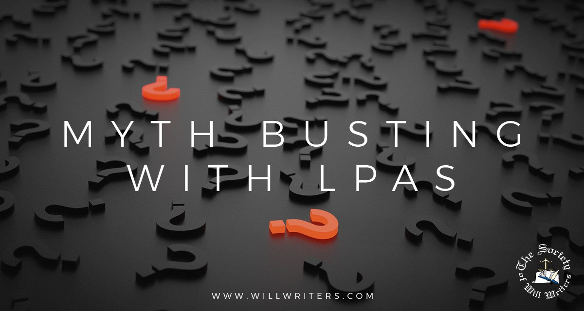 https://i2.wp.com/www.willwriters.com/wp-content/uploads/2019/10/Myth-busting-with-LPAs.jpg?resize=1200%2C640&ssl=1