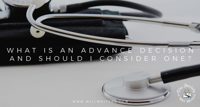 What is an Advance Decision and should I consider one?
