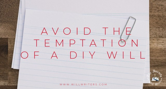 Covid-19: Avoid the Temptation of a DIY Will