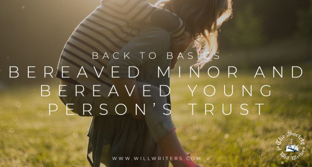 Back to Basics – Bereaved Minor and Bereaved Young Person's Trust