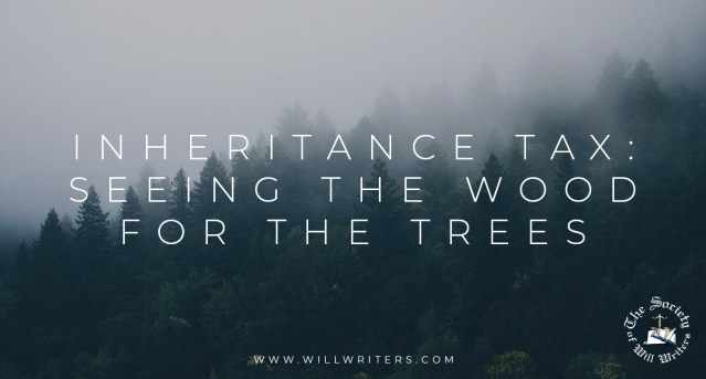 Inheritance Tax: Seeing the Wood for the Trees