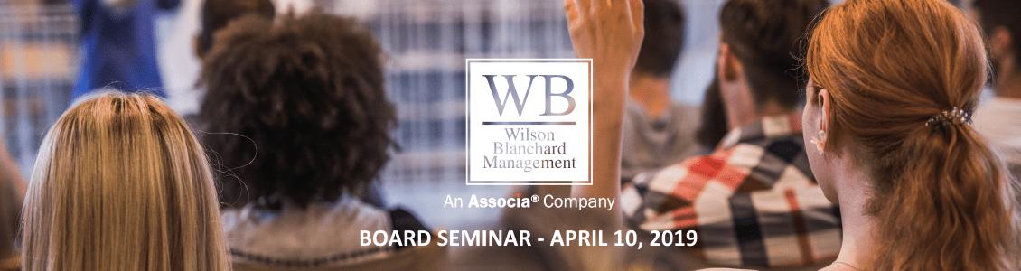 2019 04 10 Board Seminar - SOLD OUT - Board Seminar - April 10, 2019