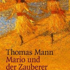 [Buch] Thomas Mann: Mario und der Zauberer – Ein tragisches Reiseerlebnis (1930)