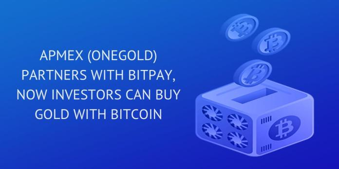 APMEX (OneGold) partners with BitPay, now investors can buy gold with Bitcoin