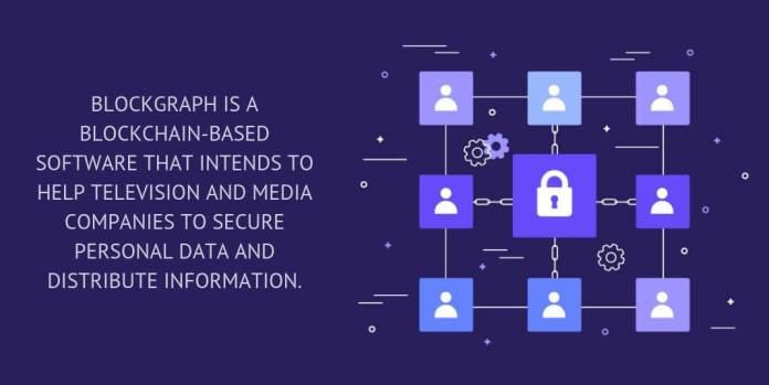 Blockgraph is a blockchain-based software that intends to help television and media companies to secure personal data and distribute information.