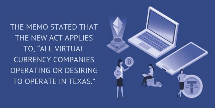 """The memo stated that the new act applies to, """"All Virtual Currency Companies Operating or Desiring to Operate in Texas."""""""