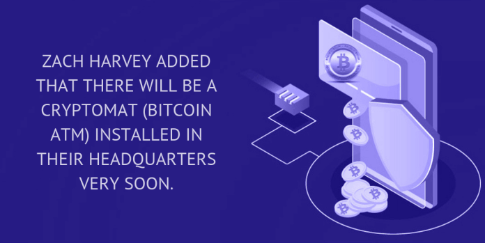 Zach Harvey added that there will be a cryptomat (Bitcoin ATM) installed in their headquarters very soon.