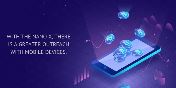with the nano x, there is a greater outreach with mobile devices.