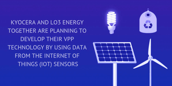 WIMPLO KYOCERA AND LO3 ENERGY ARE PLANNING TO DEVELOP THEIR VPP TECHNOLOGY FURTHER USING DATA FROM THE INTERNET OF THINGS (IOT) SENSORS