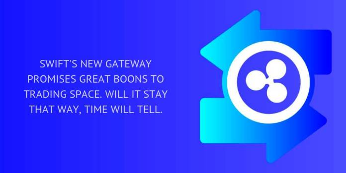 SWIFT's new gateway promises great boons to trading space. Will it stay that way, time will tell.