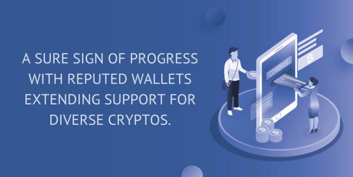 A sure sign of progress with reputed wallets extending support for diverse cryptos.