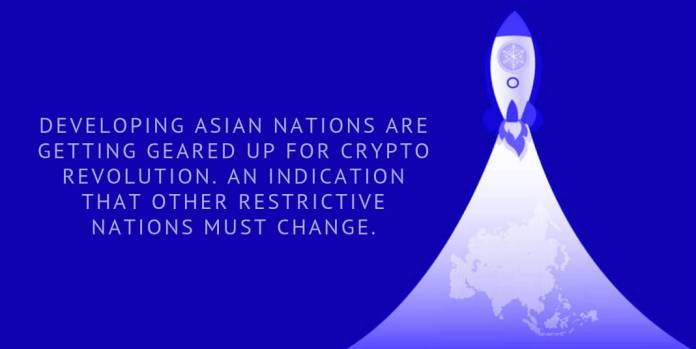 Developing Asian nations are getting geared up for crypto revolution. An indication that other restrictive nations must change.