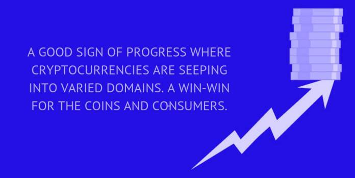 A GOOD SIGN OF PROGRESS WHERE CRYPTOCURRENCIES ARE SEEPING INTO VARIED DOMAINS. A WIN-WIN FOR THE COINS AND CONSUMERS.