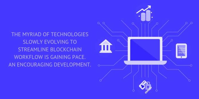 The myriad of technologies slowly evolving to streamline blockchain workflow is gaining pace. An encouraging development.