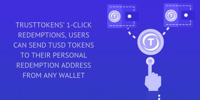 TRUSTTOKENS' 1-CLICK REDEMPTIONS, USERS CAN SEND TUSD TOKENS TO THEIR PERSONAL REDEMPTION ADDRESS FROM ANY WALLET