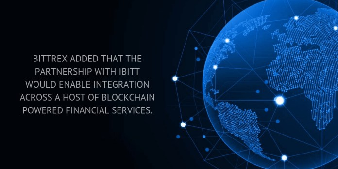 Bittrex added that the partnership with iBitt would enable integration across a host of blockchain powered financial services.