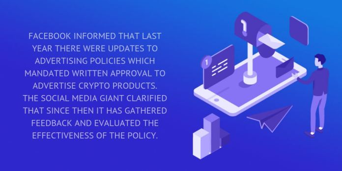 facebook informed that last year there were updates to advertising policies which mandated written approval to advertise crypto products.