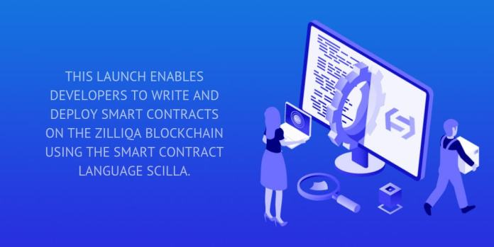 THIS LAUNCH ENABLES DEVELOPERS TO WRITE AND DEPLOY SMART CONTRACTS ON THE ZILLIQA BLOCKCHAIN USING THE SMART CONTRACT LANGUAGE SCILLA.
