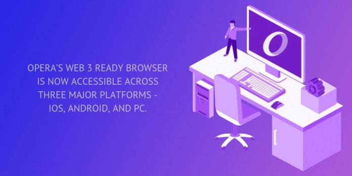 Opera's Web 3 ready browser is now accessible across three major platforms - iOS, Android, and PC.