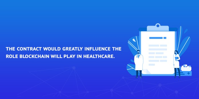 the contract would greatly influence the role of blockchain will play in healthcare