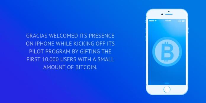 Gracias welcomed its presence on iPhone while kicking off its pilot program by gifting the first 10,000 users with a small amount of Bitcoin.